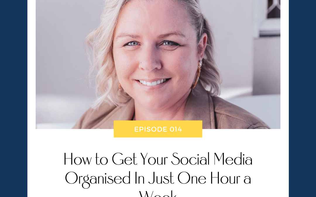 How to Get Your Social Media Organised in Just One Hour a Week with Stacey Cranitch