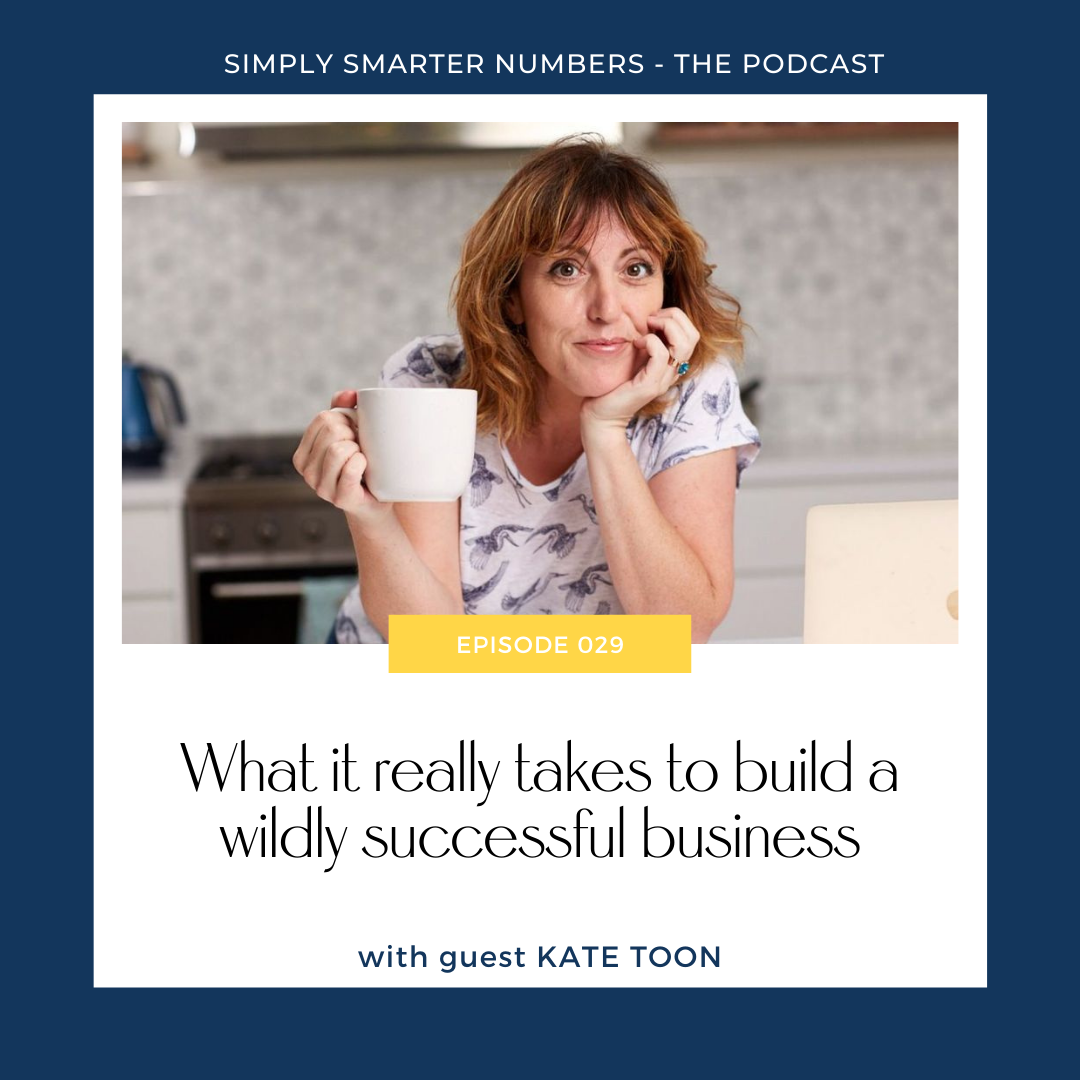 Kate Toon on what it really takes to build a wildly successful business