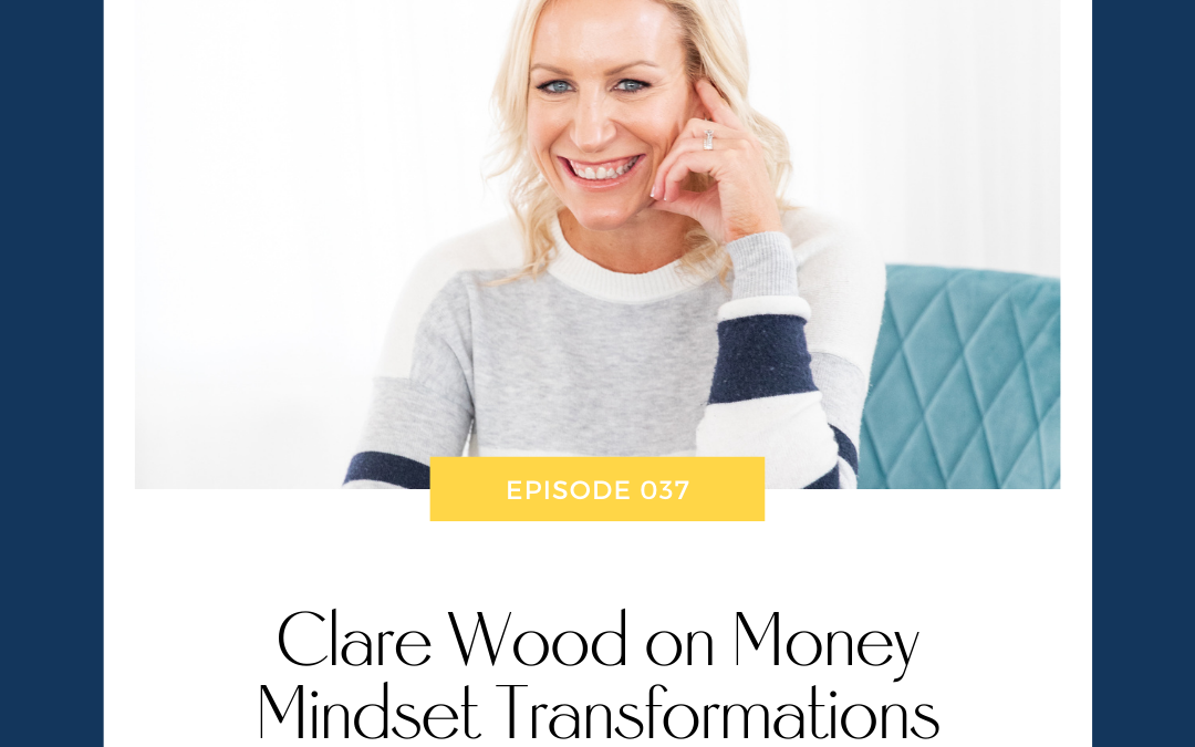 Clare Wood on Money Mindset Transformations