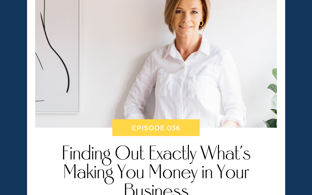 Finding Out Exactly What's Making You Money in Your Business