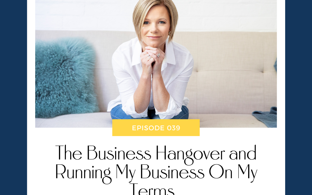 The Business Hangover and Running My Business On My Terms