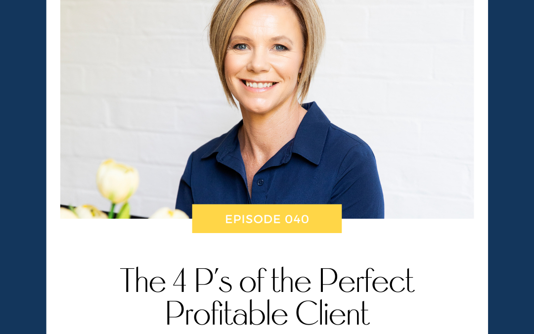 The 4 P's of the Perfect Profitable Client